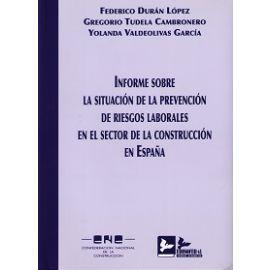 Informe sobre la Situación de la Prevención de Riesgos Laborales en el Sector de la Construcción en España.