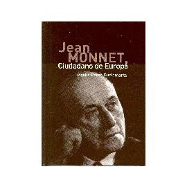 Jean Monnet. Ciudadano de Europa