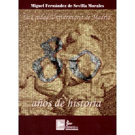 Ciudad Universitaria de Madrid. 80 años de Historia