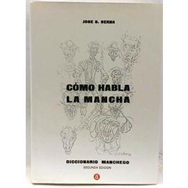 Cómo Habla la Mancha Diccionario Manchego 2006
