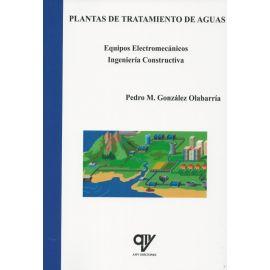 Plantas de tratamiento de aguas. Equipos electromecánicos. Ingeniería constructiva