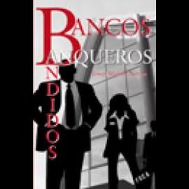 Bancos, Banqueros, Bandidos.