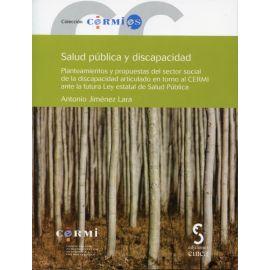 Salud Pública y Discapacidad.(Incluye CD-R) Planeamientos y Propuestas del Sector Social de la Discapacidad Articulado en Torno al CERMI ante Salud P