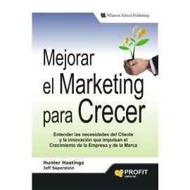 Mejorar el marketing para crecer. Entender las necesidades del cliente y la  innovación que impulsan el crecimiento de la empresa