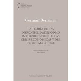 Teoría de las disponibilidades como interpretación de las crisis económicas y del problema social.    Estudio introductorio de Juan Zabala