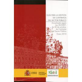 Guía para la Gestión de Contratos del Sector Público. Actualizada según Ley 3 de Octubre, de Contratos del Sector Público Enero 2010