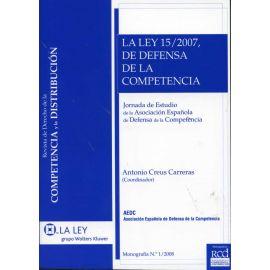 Ley 15/2007, de Defensa de la Competencia, La. Jornadas de Estudio de la Asociación de Defensa de la...