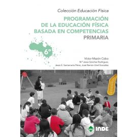 Programación de la Educación Física basada en competencias. Primaria 6º