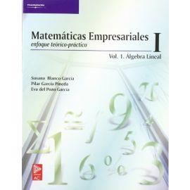 Matemáticas Empresariales I. Enfoque teórico-práctico Volumen 2. Algebra lineal