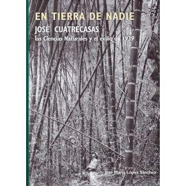 En tierra de nadie: José Cuatrecasas, las Ciencias naturales y el exilio en 1939