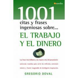 1001 Citas y Frases Ingeniosas Sobre El Trabajo y el Dinero