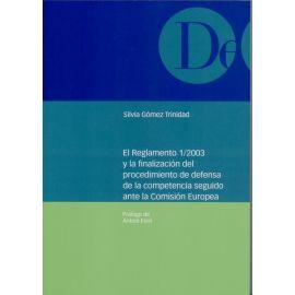 Reglamento 1/2003 y la Finalización del Procedimiento de Defensa de la Competencia seguido ante la Comisión Europea.