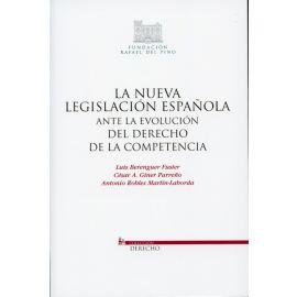 Nueva Legislación Española ante la Evolución del Derecho de la Competencia, La.