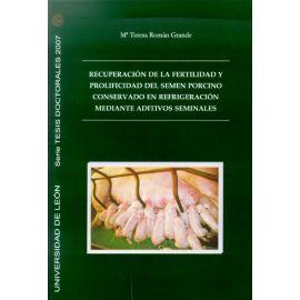Recuperación de la Fertilidad y Prolificidad del Semen Porcino Conservado en Refrigeración Mediante Aditivos Seminales.