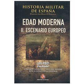 Historia Militar de España. Tomo III/II. III. Edad Moderna. Vol. II. Escenario Europeo
