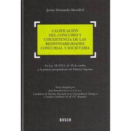 Calificación del Concurso y Coexistencia de las Responsabilidades Concursal y Societaria. La Ley 38/2011, de 10 de Octubre, y la Primera J