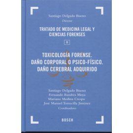 Toxicología Forense. Daño Corporal o Psico-Físico. 02 Daño Cerebral Adquirido. Tomo II Tratado de Medicina Legal y Cierncias Forenses .