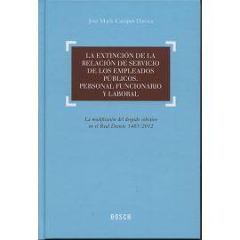 Extinción de la Relación de Servicios de los Empleados Públicos, La. Personal Funcionario y Laboral. La Modificación del Despido Colectivo en el