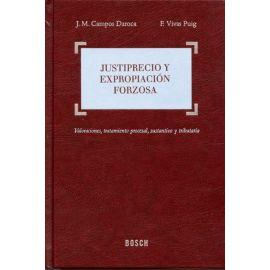 Justiprecio y Expropiación Forzosa. Valoraciones, Tratamiento Procesal, Sustantivo y Tributario