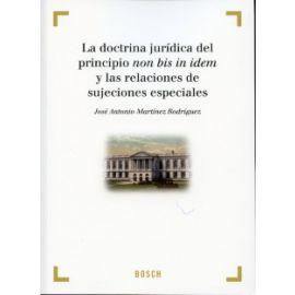 Doctrina Jurídica del Principio Non Bis in Idem y las Relaciones de Sujeciones Especiales, La.