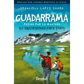 Guadarrama, pasión por la montaña. 25 excursiones para todos