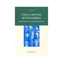 Crisis y Porvenir del Psicoanálisis Reflexiones de un Psiquiatra Dinámico