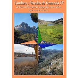 Caminos y Veredas de Granada IV. 20 Excursiones por la Geografía Granadina