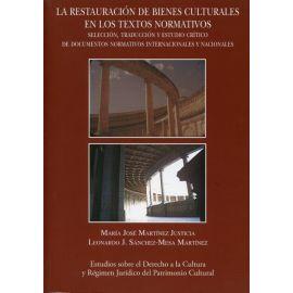 Restauración de Bienes Culturales en los Textos Normativos. Selección, Traducción y Estudio Crítico de Documentos Normativos Internacionales y Naciona
