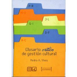 Glosario Crítico de Gestión Cultural. 2ª Edición.
