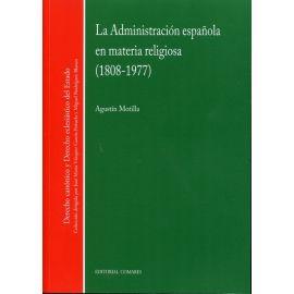 Administración Española en Materia Religiosa, La. (1808-1977