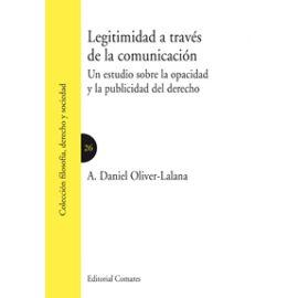 Legitimidad a Través de la Comunicación Un Estudio sobre la Opacidad y Publicidad del Derecho