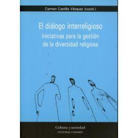 Diálogo Interreligioso, El. Iniciativas para la Gestión de la Diversidad Religiosa