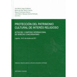 Protección del Patrimonio Cultural de Interés Religioso Actas del V Simposio Internacional de Derecho Concordatorio