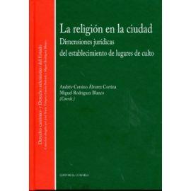 Religión en la Ciudad Dimensiones Jurídicas del Establecimiento de Lugares de Culto