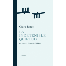La indetenible quietud. En torno a Eduardo Chillida