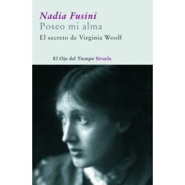 Poseo mi alma. El secreto de Virginia Woolf