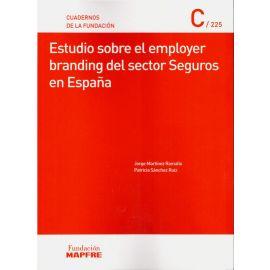 Estudio sobre el Employer Branding del Sector Seguros en                                             España. Cuaderno de la Fundación nº 225