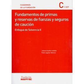 Fundamentos de Primas y Reservas de Fianzas y Seguros de Caución. Enfoque de Solvencia II