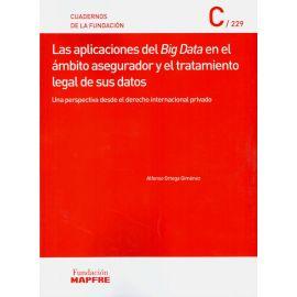 Aplicaciones del Big Data en el ámbito asegurador y el tratamiento legal de sus datos. Una perspectiva desde el Derecho Internacional Privado