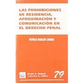 Las prohibiciones de residencia, aproximación y comunicación en el Derecho penal