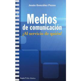 Medios de comunicación. ¿Al servicio de quién?