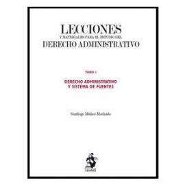 Lecciones y Materiales del Derecho Administrativo I Derecho Administrativo y Sistema de Fuentes