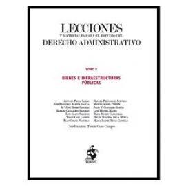 Lecciones y Materiales del Derecho Administrativo V                                                  Bienes e Infraestructuras Públicas