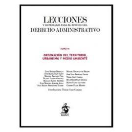 Lecciones y Materiales del Derecho Administrativo VI Ordenación del Territorio, Urbanísmo y Medio Ambiente