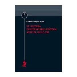 Sistema Penitenciario Español ante el Siglo XXI, El.