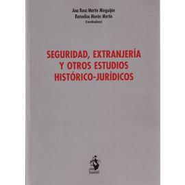 Seguridad, Extranjería y otros Estudios Histórico-Jurídicos