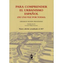 Para comprender el urbanismo español 2017 (De una vez por todas)
