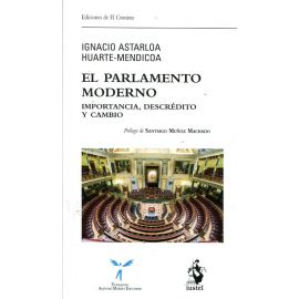 El Parlamento Moderno. Importancia, Descrédito y Cambio