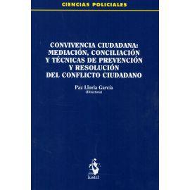 Convivencia Ciudadana: Mediación, Conciliación y Técnicas de Prevención y Resolución del Conflicto Ciudadano