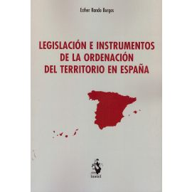 Legislación e instrumentos de la ordenación del territorio en España